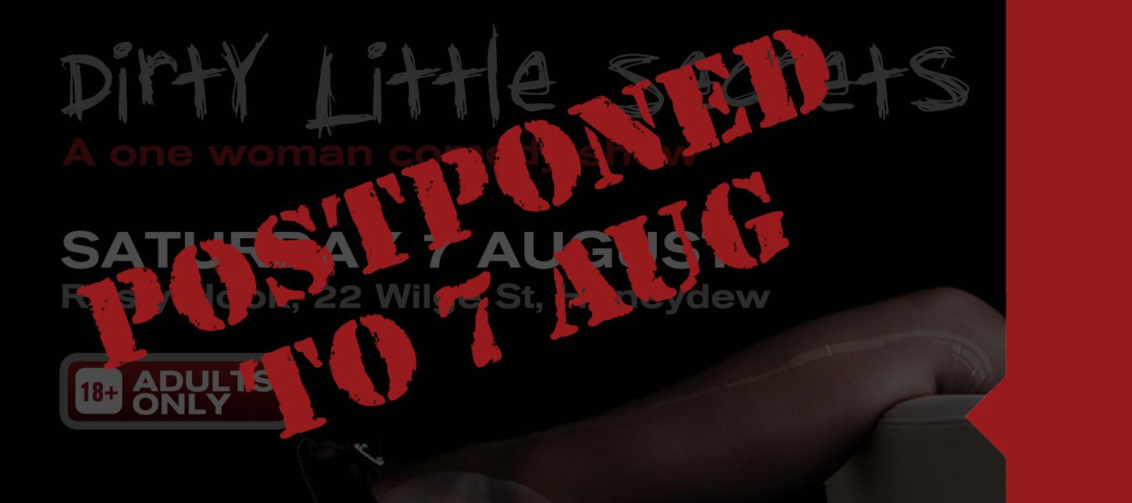 Dirty Little Secrets Unavoidably Postponed